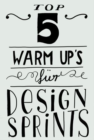 Top 5 Warm-Up Spiele für Design Sprints